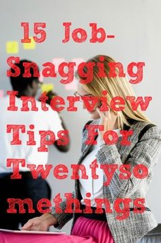 15 Job-snagging Interview Tips for Twenty-Somethings