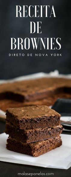 Receita de Brownies - direto de Nova York | Malas e Panelas