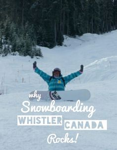 Why Snowboarding In Whistler, Canada Rocks!   #Snow #Ski #Snowboarding #Skiing #Whistler #Canada #Travel