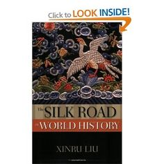The Silk Road in World History New Oxford World History: Amazon.co.uk: Xinru Liu: Books - Currently reading this