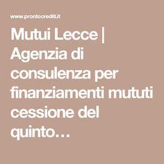 Mutui Lecce | Agenzia di consulenza per finanziamenti mututi cessione del quinto…
