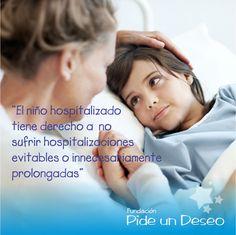"""""""El niño hospitalizado tiene Derecho a no sufrir hospitalizaciones evitables o innecesariamente prolongadas"""""""