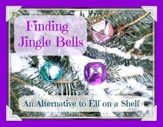 Start a new family tradition this year -- search for the secret jingle bells that tell kids the elves have been watching!