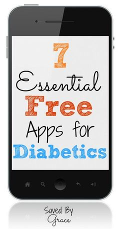 7 Essential FREE Apps for Diabetics - Saved By Grace