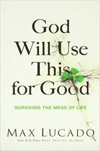 [Free eBook] God Will Use This for Good, Surviving the Mess of Life, Author : Max Lucado Max Lucado, Nex York, Good Books, Books To Read, Nelson Books, Fantasy Quotes, Gods Glory, Christen, Trust God