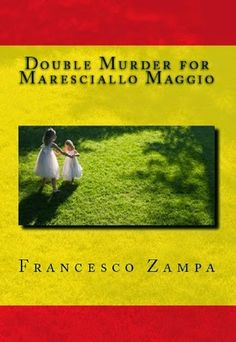 Double Murder for Maresciallo Maggio - Francesco Zampa http://dld.bz/dBgah #crimefiction
