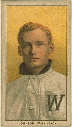 El cromo del lanzador Walter Johnson, de los Nacionales de Washington. Aunque sólo sea porque hoy es su cumpleaños.