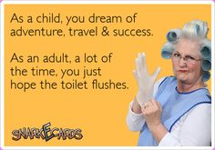 As a child, you dream of adventure, travel & success. ...If you're interested you can see more of my ecards here: http://www.pinterest.com/rustyfox7/ecards-not-group-board/
