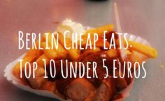 High quality cheap eats in Berlin. Our favorite Turkish, German and Asian meals for under 5 Euros.