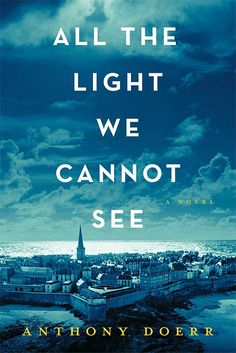 2015 CHOICE!  ALL THE LIGHT WE CANNOT SEE by Anthony Doerr