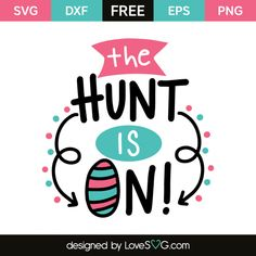 *** FREE SVG CUT FILE for Cricut, Silhouette and more *** The hunt is on!