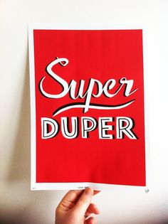 'SUPER DUPER'  Hand Lettering Art Print by STACIE SWIFT