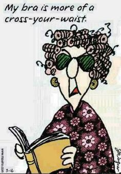 Funny Maxine Cartoons | Maxine, Maxine humor, Maxine quotes, Maxine ... | Seniors ... (LOL)