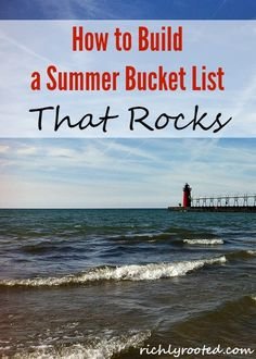 Creating a summer bucket list is a great way to help you live intentionally in the season! Here are some tips for creating the best bucket list ever!