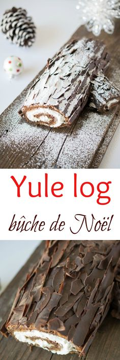 The Yule log, (also known as a bûche de Noël in France and French Canada) is a traditional Christmas dessert served around the holiday. Chocolate cake with whipped cream frosting and decorated with chocolate bark.