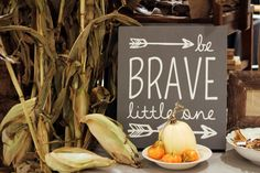 """""""Be brave little one"""" How cute is this sign? Come get one at Entwine!!"""