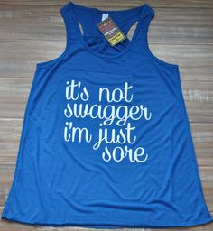 It's Not Swagger I'm Just Sore Shirt - Crossfit Tank Top - Workout Shirt - Running Shirt - Fitness Tank Top