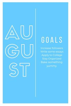 As July comes to an end, it's time to set some goals for August.