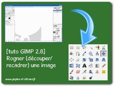 [tuto GIMP 2.8] Rogner (découper/recadrer) une image  GIMP - pépins et citrons Tuto Gimp, Photo Retouching, Images, Photoshop, Internet, Map, Blog, Tutorials, Infographic