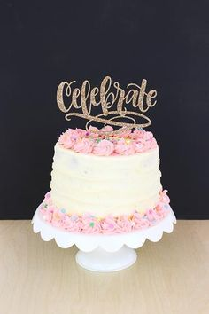 Celebrate Cake Topper // Find this design and hundreds more at Alexis Mattox Design including custom design options and color choices. Perfect for any wedding day, birthday or everyday celebrations!