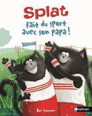 Splat fait du sport avec son papa (ed. Splat Le Chat, Album Jeunesse, Homeschool Books, Mentor Texts, Field Day, Cheer Up, Read Aloud, Sons, Reading