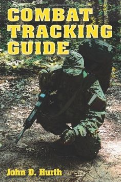 "Read ""Combat Tracking Guide"" by John D. Hurth available from Rakuten Kobo. The first book on tracking in a combat situation that includes suggestions for integrating visual tracking operations in. Urban Survival, Wilderness Survival, Camping Survival, Outdoor Survival, Survival Prepping, Survival Gear, Survival Skills, Survival Stuff, Survival Quotes"