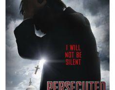 """La película cristiana de suspenso y política, """"Persecuted"""", tiene ya fecha de estreno."""