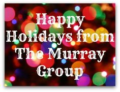 Happy Holidays from The Murray Group { Video }