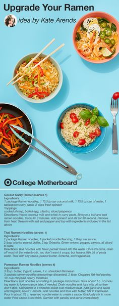 "Up your college student's ramen game with these recipes from Mom pinner, Kate Arends: ""Dress up this dorm room staple with a few simple ingredients. Three recipes sure to become favorites: Thai, coconut curry and parmesan. Send them off with basic kitchen utensils and measuring cups to make creation as easy as possible. They'll never look at ramen the same way again."" This pin was made by Moms, for Moms to make sending any student off to college easy, thanks to the On to College Motherboard."