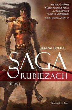 Saga o Rubieżach. Tom 1 - Poland Edition The Days of the Deer - The Days of the Shadow (La Saga de los Confines: Libro I y II - edición Polaca) Liliana Bodoc. Editorial Prószyński i s-ka. 2012