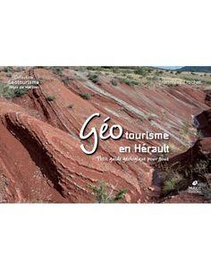 Géotourisme en Hérault Defi Nature, Jean Yves, Languedoc Roussillon, Tropical, Earth Science, Time Travel, Landscape