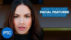Photoshop tutorial showing you how to adjust and change facial features in…