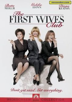 """The First Wives Club"" ~ Diane Keaton, Goldie Hawn & Bette Midler"