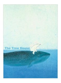 Marije and Ronald Tolman The Tree House. Pure picture-book magic. A polar bear rides a whale to a tree rising out of the water. At the top of the tree is a tree house. He's joined by a brown bear in a boat. The bears find that the tree house is the perfect place to read. When the water recedes, they are joined by flamingos, panda bears, and other animals that come by land and air.