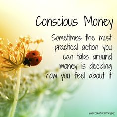 Sometimes the most practical action you can take around money is deciding how you feel about it.