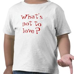 What's Not To Love? Toddler T-Shirt--Terrible Twos? I think not! #Toddler #Valentines #TShirt #Zazzle