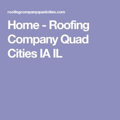 Home - Roofing Company Quad Cities IA IL