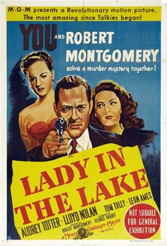 Lady in the Lake,  1946 Starring: Robert Montgomery, Audrey Totter, Lloyd Nolan, Director: Robert Montgomery