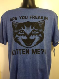 Are You Freakin Kitten Me?!? T Shirt Men's Blue Large NWT #Delta #GraphicTee