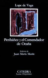 Peribáñez y el Comendador de Ocaña / Lope de Vega ; edición de Juan María Marín - Madrid : Cátedra, 2006