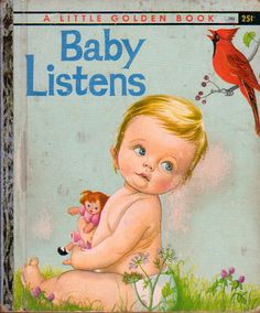 """Baby Listens, Illustrations by Eloise Wilkin, 1960- Cover    from """"Baby Listens"""", Little Golden Book, 1960Words by Esther Wilkin Illustrations by Eloise Wilkinfrom my personal collection of vintage children's books"""