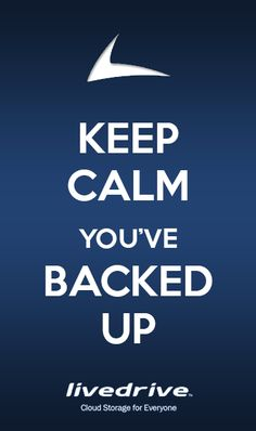 Keep Calm You've Backed Up