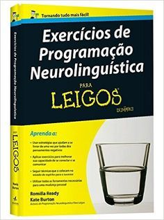 Exercícios de Programação Neurolinguística Para Leigos - 9788576089643 - Livros na Amazon Brasil