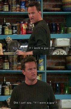 Chandler: She& right. If I were a guy and& did I just say, & I were a guy& by The post 42 Of The Best Chandler Bing One-Liners Of All Time appeared first on Friends Memes. Friends Tv Show, Tv: Friends, Serie Friends, Friends Moments, I Love My Friends, Friends Forever, Chandler Friends, Chandler Quotes, Funny Friends