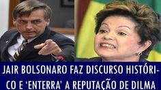 Bolsonaro faz discurso histórico e 'enterra' a reputação de Dilma: 'Pens...