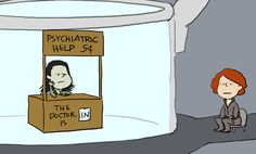 I don't know if he helped her with any psychiatric needs, or if he just made everything worse.