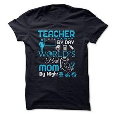 TEACHER BY DAY WORLDS BEST MOM BY NIGHT TSHIRT