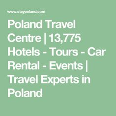 Poland Travel Centre | 13,775 Hotels - Tours - Car Rental - Events |  Travel Experts in Poland