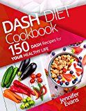 Free Kindle Book -   Dash Diet Cookbook: 150 Dash Recipes for YOUR Healthy Life Check more at http://www.free-kindle-books-4u.com/cookbooks-food-winefree-dash-diet-cookbook-150-dash-recipes-for-your-healthy-life/