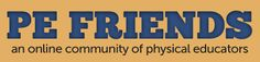PE Friends - an online community of physical educators with lesson plans, videos, resources, and more.